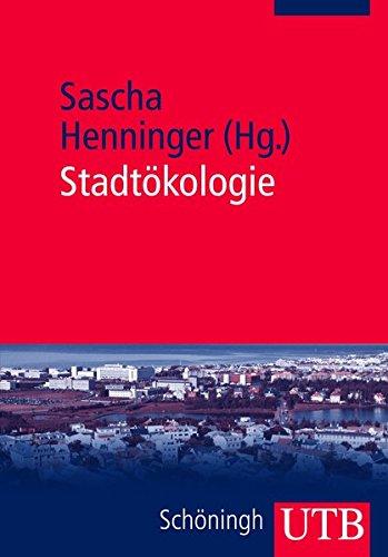 Stadtökologie: Bausteine des Ökosystems Stadt