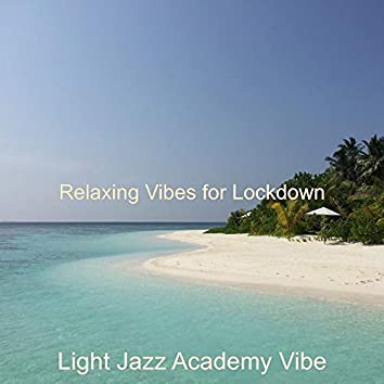 Relaxing Vibes for Lockdown