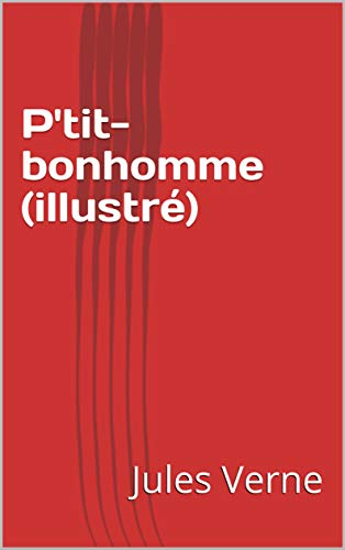 P\'tit-bonhomme (illustré) (French Edition)