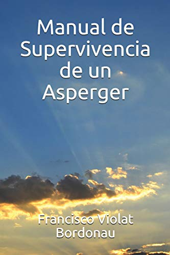 Manual de Supervivencia de un Asperger (Spanish Edition)