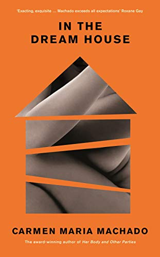 In the Dream House: Winner of The Rathbones Folio Prize 2021