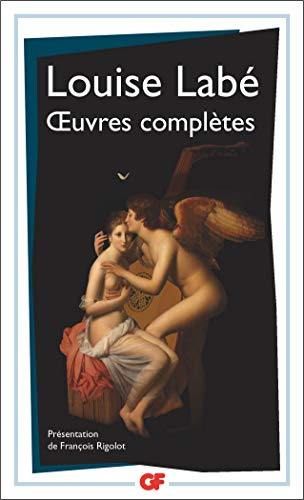 oeuvres complètes : Sonnets-élégies, débat de folie et d'amour