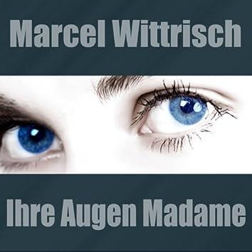 Ihre Augen Madame