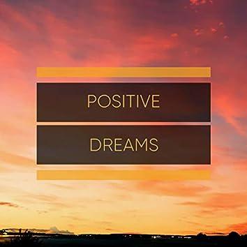 # Positive Dreams