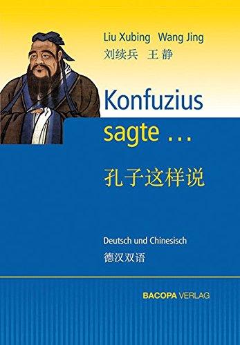 Konfuzius sagte...: Deutsch und Chinesisch