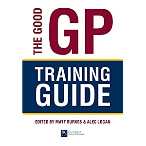 The Good GP Training Guide Kindle Edition