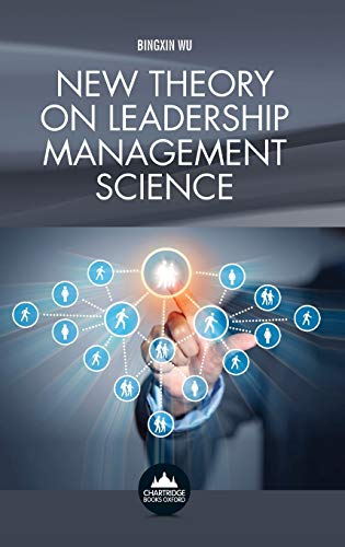 Compare Textbook Prices for New Theory on Leadership Management Science  ISBN 9781909287471 by Wu, Bingxin