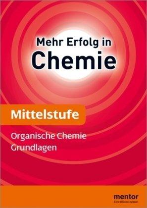 mentor Lernhilfe: Chemie Mittelstufe: Organische Chemie. Gundlagen