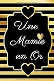 Une mamie en or: Un jolie Cadeau Original Pour Femme, un Carnet de notes  à remplir ,6'x9' pouces A5.  parfait pour offrir à l'occasion de la journée de la femme ,fête des mères y autre