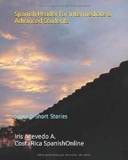 Spanish Reader for Intermediate & Advanced Students: Spanish Short Stories: Volume 4