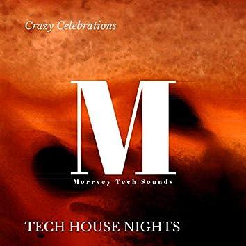 Crazy Celebrations - Tech House Nights