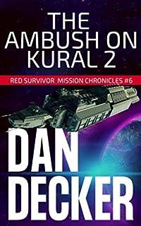 The Ambush on Kural 2 (Red Survivor Mission Chronicles)