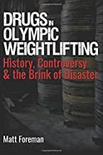 Drugs in Olympic Weightlifting: History, Controversy & The Brink of Disaster