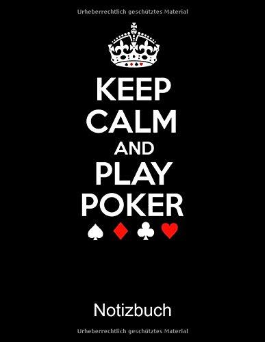 KEEP CALM AND PLAY POKER Notizbuch: Notizbuch A4 liniert 100 Seiten, Notizheft / Tagebuch / Reise Journal, perfektes Geschenk für Poker Spieler