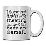 antkondnm I Survived Another Meeting That Should Have Been an Email Coffee Mug - Funny Poop Mug- 11 OZ Ceramic Coffee Cup - Unique Christmas, Birthday, for Friends, Men, Women