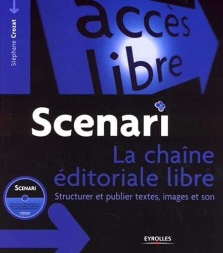 Scenari - la chaîne editoriale libre: La chaîne éditoriale libre (Accès libre)