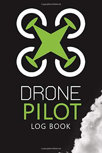 Drone Pilot Flight Log Book: Safety Checklist, Flight Logbook ,Planning ,Training Journal 🔥