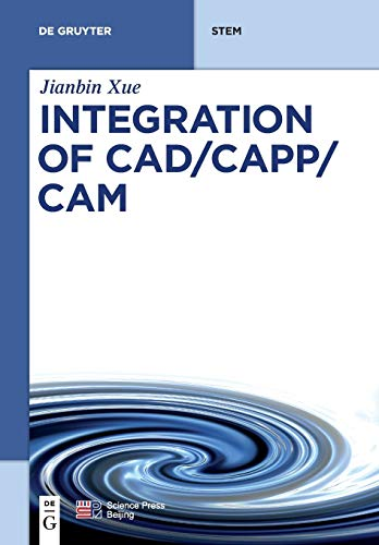 Compare Textbook Prices for Integration of CAD/CAPP/CAM de Gruyter Stem  ISBN 9783110573084 by Xue China Science Publishing & Media