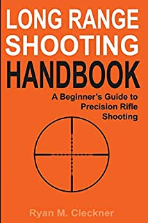 Long Range Shooting Handbook: The Complete Beginner's Guide to Precision Rifle Shooting