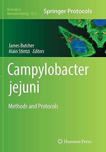 Campylobacter jejuni: Methods and Protocols (Methods in Molecular Biology, Band 1512)