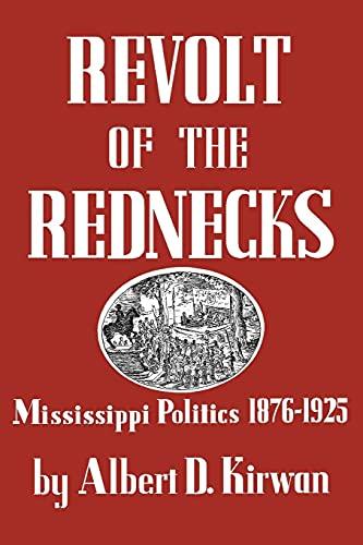Revolt of the Rednecks: Mississippi Politics, 1876-1925 (English Edition)