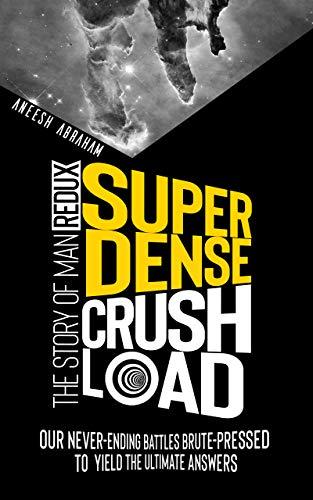 Super Dense Crush Load by Abraham, Aneesh