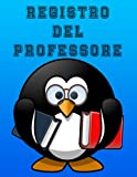 Registro del professore: quaderno di classe per insegnanti di scuola...