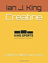 Creatine: A guide for athletes and coaches