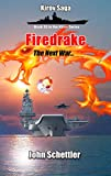 Firedrake: The Next War - 2025 and Beyond (Kirov Series Book 53)