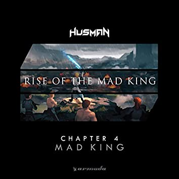 Rise of the Mad King (Chapter 4 - Mad King)
