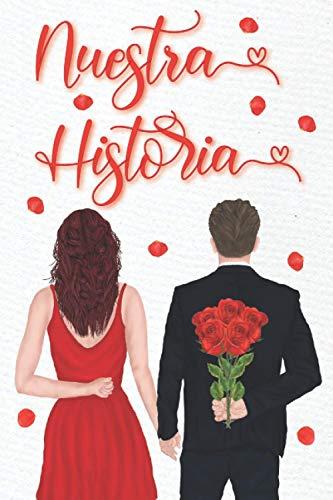 Nuestra Historia: El libro que cuenta vuestra historia de amor   Cuaderno para ser rellenado por los parejas   Preguntas, minijuegos, test de amor   ... San Valentín, aniversario de boda o Navidad