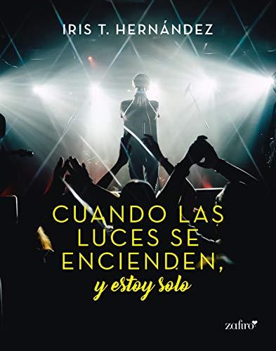 Portada del libro Cuando las luces se encienden, y estoy solo de Iris T. Hernández