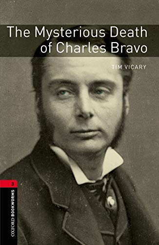 The Mysterious Death of Charles Bravo (Oxford Bookworms Library - True Stories, Stage 3)の詳細を見る