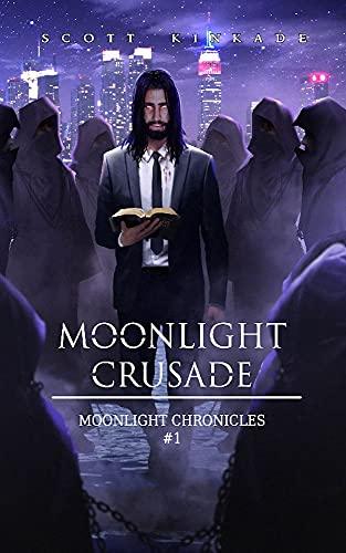 Moonlight Crusade by Scott Kinkade ebook deal