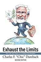 Exhaust the Limits: The Life and Times of a Global Peacebuilder
