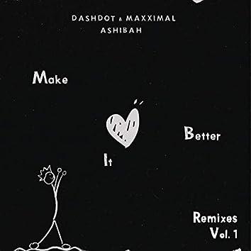 Make It Better (Remixes Vol.1)