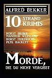 10 Strand Krimis: Morde, die du nicht vergisst