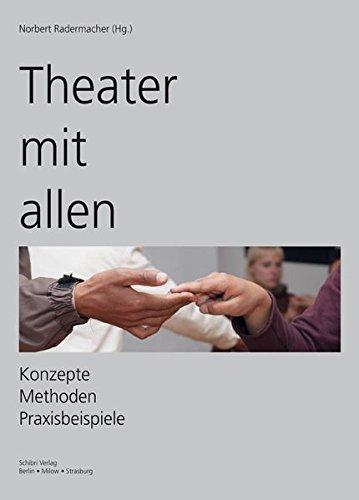 Theater mit allen: Konzepte Methoden Praxisbeispiele