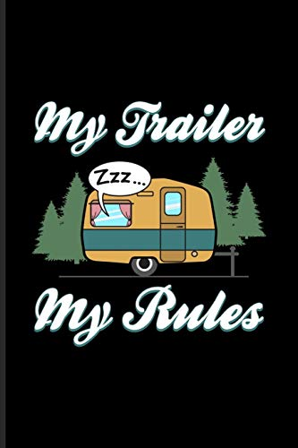 My Trailer My Rules: World Camper & Oudoor Undated Planner | Weekly & Monthly No Year Pocket Calendar | Medium 6x9 Softcover | For Tent Life & Camping Essentials Fans