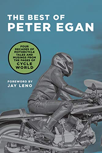 The Best of Peter Egan: Four Decades of Motorcycle Tales and Musings from the Pages of Cycle World (English Edition)