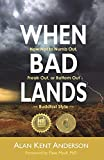 When Bad Lands: How Not to Numb Out, Freak Out, or Bottom Out-Buddhist Style