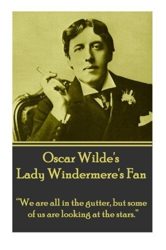 Oscar Wilde's Lady Windemere's Fan: \