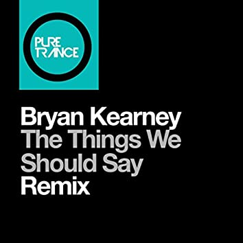 The Things We Should Say (Remix)