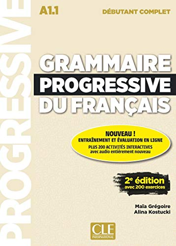 Grammaire progressive du français. Niveau débutant complet. A1.1 Per le Scuole superiori. Con e-book. Con espansione online. Con CD-Audio: Livre debutant compl