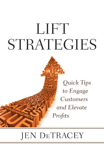 Lift Strategies - Quick Tips to Engage Customers and Elevate Profits (English Edition)