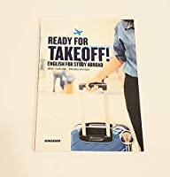 Ready for Takeoff!English for Study Abroad―短期留学・語学研修で学ぶ英語コミュニケーション