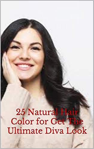25 Natural Hair Color for Get The Ultimate Diva Look: 25 Natural...