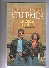 Le Seize Octobre de Villemin - Jean-Marie Et Christine Villemin