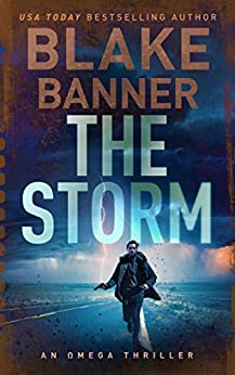 The Storm - An Omega Thriller (Omega Series Book 3) by [Blake Banner]