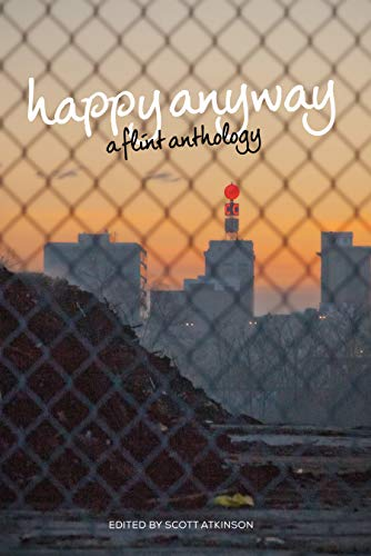 Image of Happy Anyway: A Flint Anthology (Belt City Anthologies)